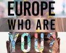 "Europe Who are You ? Votre ""Avi"" ?"