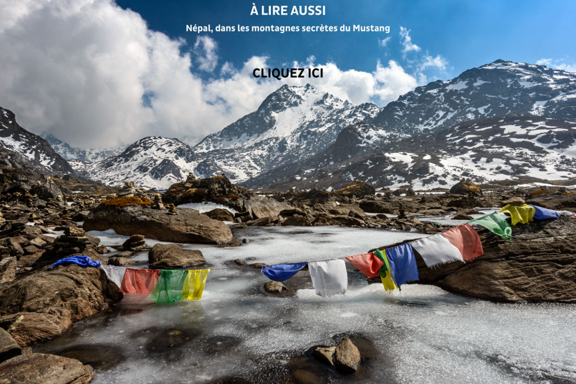 Voir(onglet actif)     Modifier  Tourisme durable Népal, dans les montagnes secrètes du Mustang